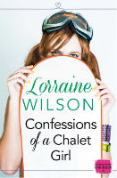 Lorraine Wilson- Confessions of a Chalet Girl