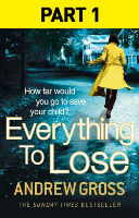 Andrew Gross- Everything to Lose: Part One, Chapters 1–5