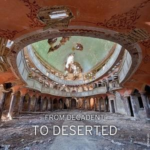 From decadent to deserted
